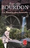 Françoise Bourdon - Le Moulin des Sources.