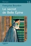 Françoise Bourdon - Le secret de Belle Epine.