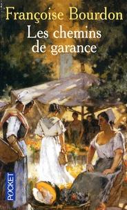 Les chemins de Garance - Françoise Bourdon |