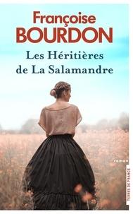 Françoise Bourdon - Les héritières de La Salamandre.
