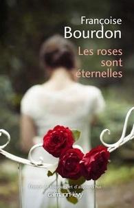 Téléchargez des manuels pour allumer Les roses sont éternelles par Françoise Bourdon  9782702159439