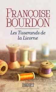 Françoise Bourdon - Les tisserands de la Licorne.