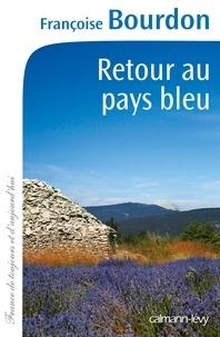 Françoise Bourdon - Retour au pays bleu.