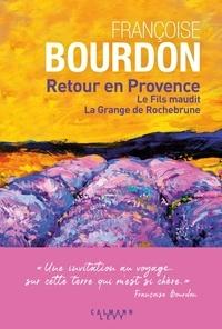 Françoise Bourdon - Retour en Provence - Le fils maudit ; La grange de Rochebrune.