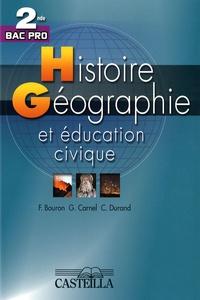 Françoise Bouron et Geneviève Carnel - Histoire-Géographie et éducation civique 2e Bac pro.