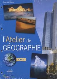 Françoise Bouron - L'Atelier de géographie Cycle 3 - Tome 2.