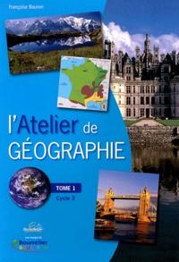Françoise Bouron - L'Atelier de géographie - Tome 1.