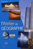 Françoise Bouron - L'Atelier de géographie - Tome 2.