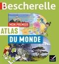 Françoise Bouron et Catherine David - Mon premier atlas Bescherelle du monde.