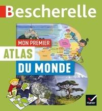 Françoise Bouron et Catherine David - Mon premier Atlas du monde.