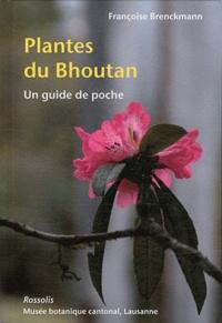 Françoise Brenckmann - Plantes du Bhoutan - Un guide de poche.