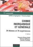 Françoise Brénon-Audat et Danielle Prévoteau - Chimie inorganique et générale - 34 thèmes et 70 expériences.