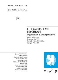 Françoise Brette et Michèle Emmanuelli - Le traumatisme psychique - Organisation et désorganisation.