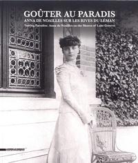 Françoise Breuillaud-Sottas et Jean-Marc Hovasse - Goûter au paradis - Anna de Noailles sur les rives du Léman.