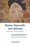 Françoise Breynaert - Bonne nouvelle aux défunts.