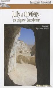 Françoise Breynaert - Juifs et chrétiens : une origine et deux chemins.