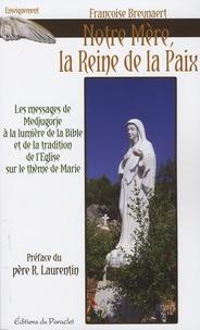 Notre Mère, Reine de la Paix - Le message de Medjugorje à la lumière de la Bible et de la tradition de lEglise sur le thème de Marie.pdf
