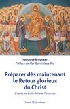Françoise Breynaert - Préparer dès maintenant le retour glorieux du Christ.