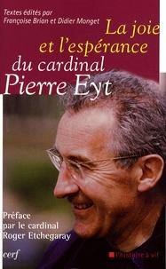 Françoise Brian et Didier Monget - La joie et l'espérance du cardinal Pierre Eyt.