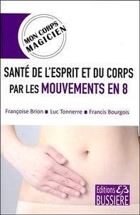 Françoise Brion et Luc Tonnerre - Santé de l'esprit et du corps par les mouvements en 8.