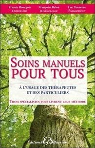 Françoise Brion et Luc Tonnerre - Soins manuels pour tous à l'usage des thérapeutes et des particuliers.