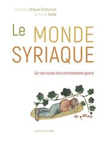Françoise Briquel-Chatonnet - Le monde syriaque.
