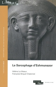 Françoise Briquel-Chatonnet et Hélène Le Meaux - Le sarcophage d'Eshmunazor.