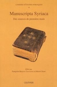 Françoise Briquel-Chatonnet et Muriel Debié - Manuscripta Syriaca - Des sources de première main.