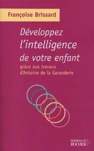 Françoise Brissard - Développez l'intelligence de votre enfant grâce aux travaux d'Antoine de la Garanderie.
