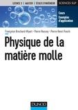 Françoise Brochard-Wyart et Pierre Nassoy - Physique de la matière molle.