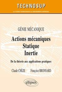 ACTIONS MECANIQUES, STATIQUE, INERTIE. Génie mécanique, De la théorie aux applications pratiques.pdf