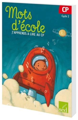 Françoise Bruat et Aline El Adrham - Mots d'école, j'apprends à lire au CP Cycle 2.