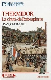 Françoise Brunel - Thermidor - La chute de Robespierre, 1794.