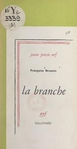 Françoise Brusson - La branche.