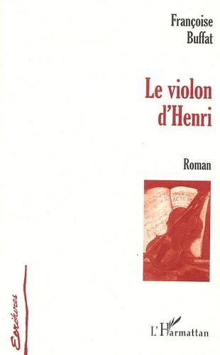 Françoise Buffat - Le violon d'Henri.