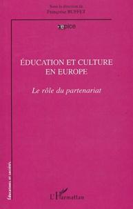 Françoise Buffet - Education et culture en Europe - Le rôle du partenariat.