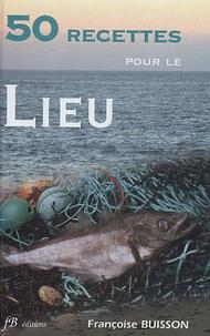 Françoise Buisson - 50 Recettes pour le Lieu - Recettes simples.