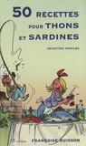 Françoise Buisson - 50 recettes pour thons et sardines - Recettes simples.