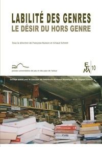 Françoise Buisson et Arnaud Schmitt - Labilité des genres - Le désir du hors genre.
