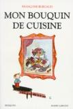 Françoise Burgaud - Mon bouquin de cuisine.