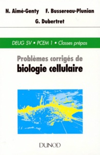 Françoise Bussereau-Plunian et N Aime-Genty - Problèmes corrigés de biologie cellulaire.