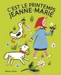 Françoise - C'est le printemps, Jeanne-Marie.