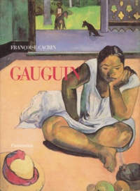 Françoise Cachin - Gauguin.