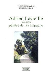 Françoise Cambon et Henri Cambon - Adrien Lavieille (1848-1920), peintre de la campagne.