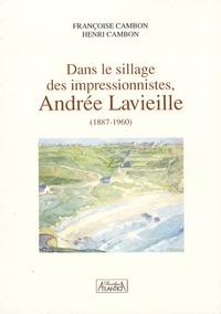 Françoise Cambon et Henri Cambon - Dans le sillage des impressionnistes, Andrée Lavieille (1887-1960).