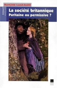 Françoise Camus-Bader - La société britannique - Puritaine ou permissive ?.