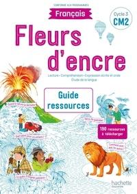 Françoise Carrier et Chantal Bertagna - Fleurs d'encre Français CM2 - Guide ressources - Edition 2021.