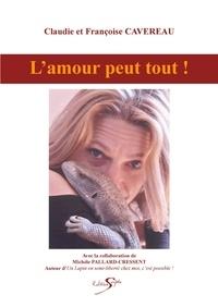 Francoise Cavereau - L'amour peut tout !.