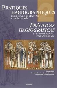 Françoise Cazal et Amaia Arizaleta - Pratiques hagiographiques dans l'Espagne du Moyen-Âge et du Siècle d'Or. Tome2.