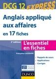 Françoise Cazenave et Paul Larreya - Anglais appliqué aux affaires - DCG 12 - 2e éd - en 17 fiches.